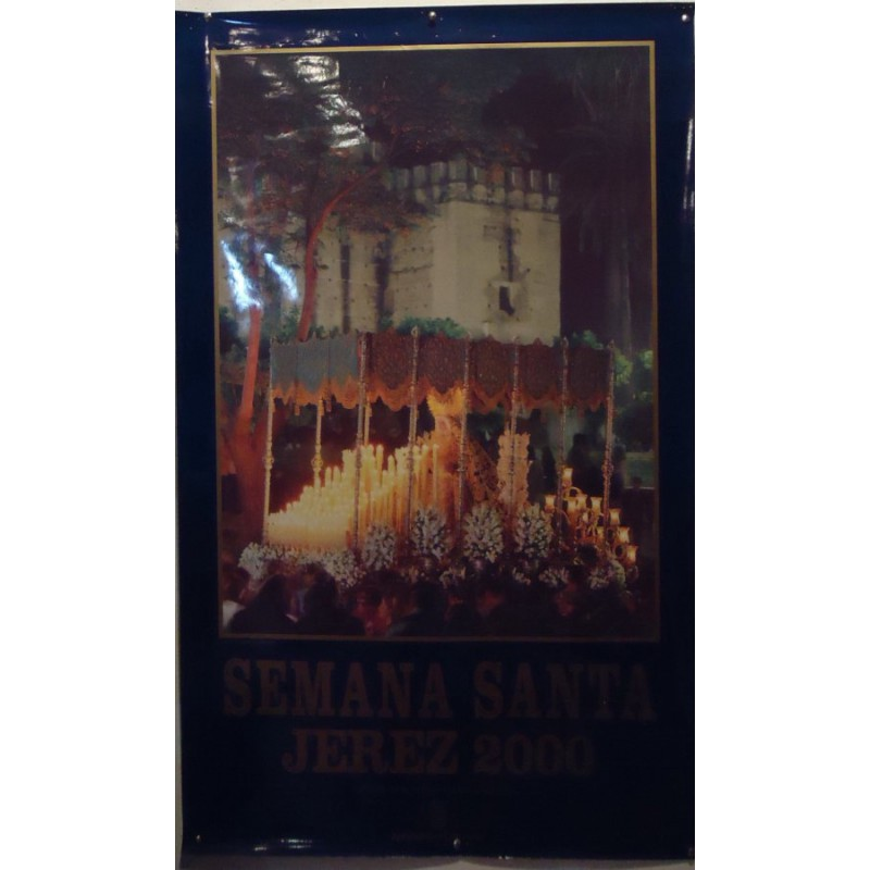 SEMANA SANTA DE JEREZ  AÑO 2000.- MED 50X 70 CTM